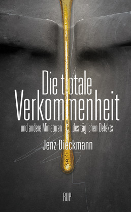 Frontcover, Jenz Dieckmann, Germany, stories, lyric poetry, verkommenheit, art scum